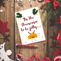 Tis The Cheeseason To Be Jolly - Cheese Themed Christmas Card